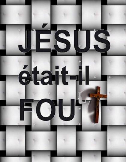 Frédéric Joy - Jésus était-il fou