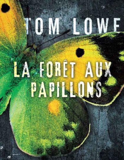 Tom Lowe (Sept.2015) - La forêt aux papillons