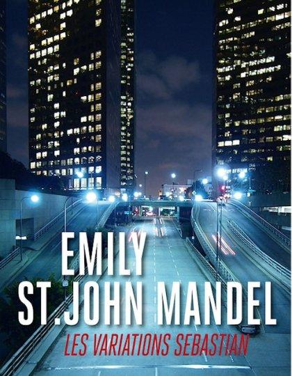 Les variations Sebastian - Emily St.John Mandel