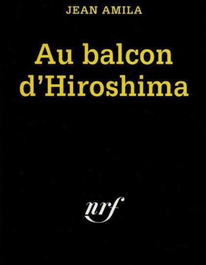 Jean Amila - Au balcon d'Hiroshima