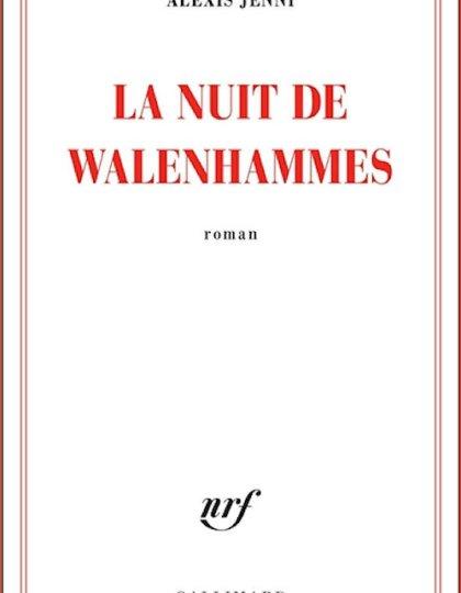 Alexis Jenni - La nuit de Walenhammes