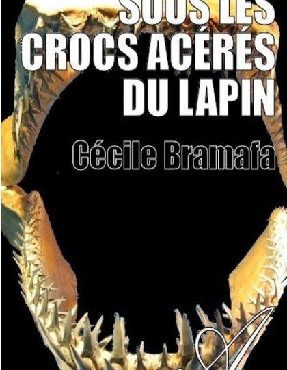 Cécile Bramafa - Sous les crocs acérés du lapin