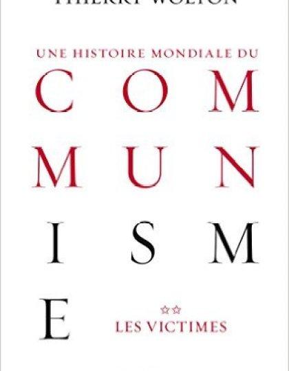 Thierry Wolton - Une histoire mondiale du communisme, Tome 2 : Les Victimes