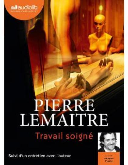 Pierre Lemaitre - Travail soigné