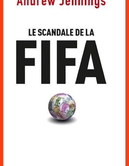 Andrew Jennings (2015) - Le scandale de la FIFA