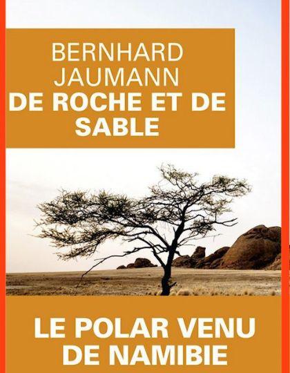 De roche et de sable - Bernhard Jaumann