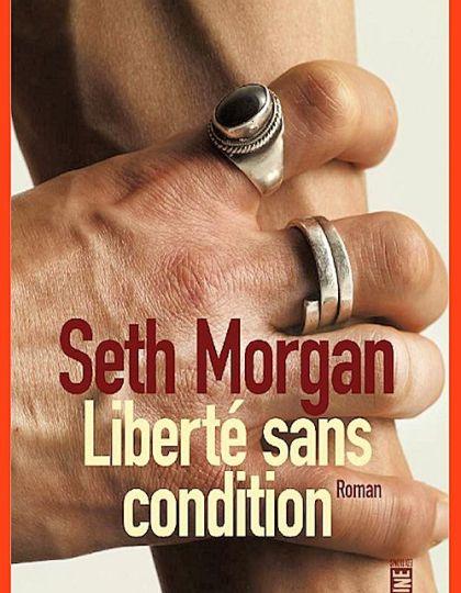 Seth Morgan - Liberté sans condition