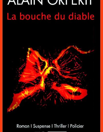 Alain Orferit (Déc.2015) - La bouche du diable