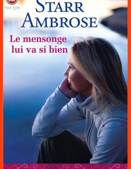 Le mensonge lui va si bien - Ambrose Starr
