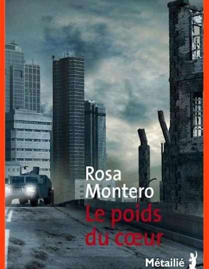 Le poids du coeur - Rosa Montero 2016