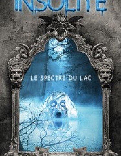 Insolite - Le spectre du lac (2016) - Desbois Herve