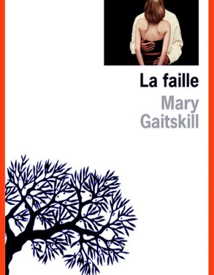 La faille - Mary Gaitskill