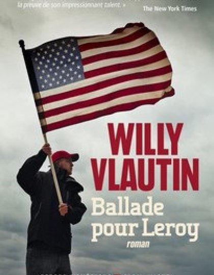 Ballade pour Leroy (2016) - Vlautin Willy