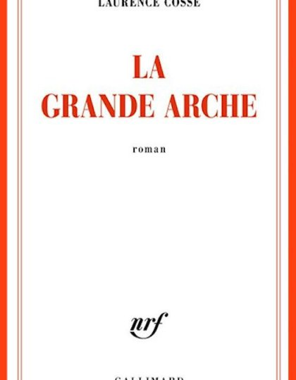 La Grande Arche - Laurence Cossé (2016)