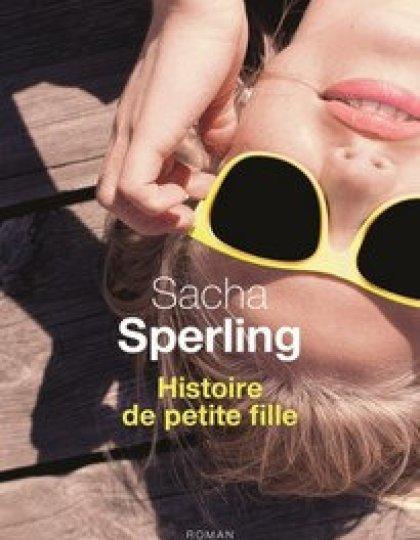 Histoire de petite fille (2016) - Sperling Sacha