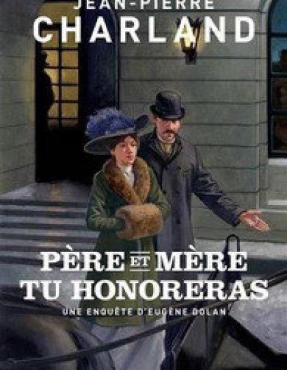 Père et mère tu honoreras (2016) - Charland Jean-Pierre