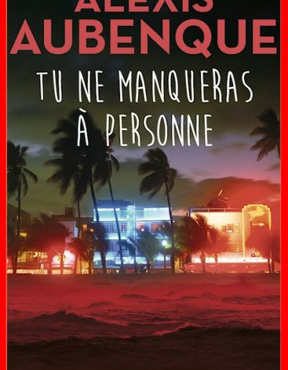 Alexis Aubenque (Juin 2016) - Tu ne manqueras à personne