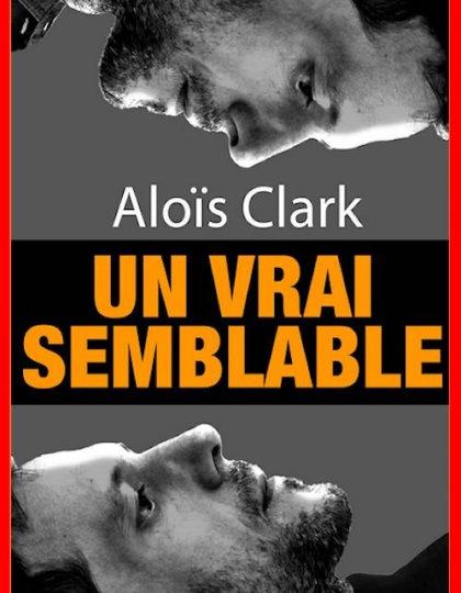 Aloïs Clark (2016) - Un vrai semblable