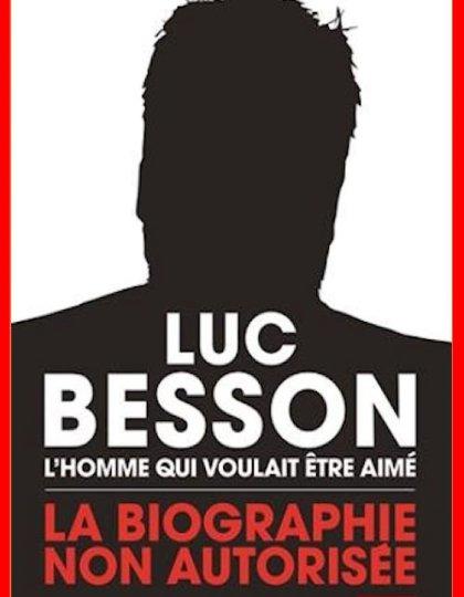Geoffrey Le Guilcher (2016) - Luc Besson, l'homme qui voulait être aimé