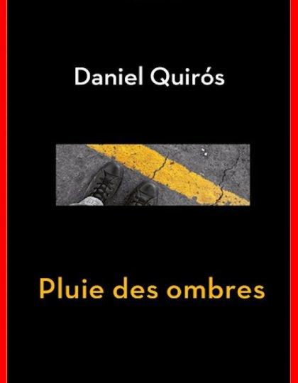 Daniel Quiros - Pluie des ombres 2015
