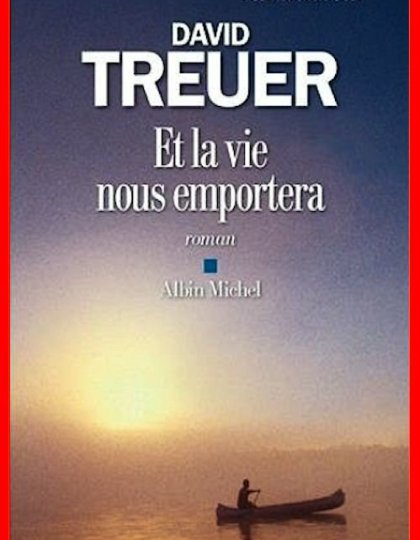 David Treuer (2016) - Et la vie nous emportera