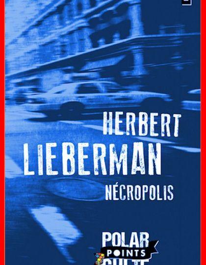 Herbert Lieberman - Nécropolis 2015