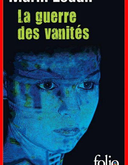 Marin Ledun - La guerre des vanités