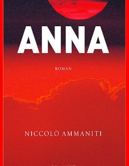 Niccolo Ammaniti (Sept. 2016) - Anna