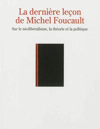 La dernière leçon de Michel Foucault – G. de Lagasnerie