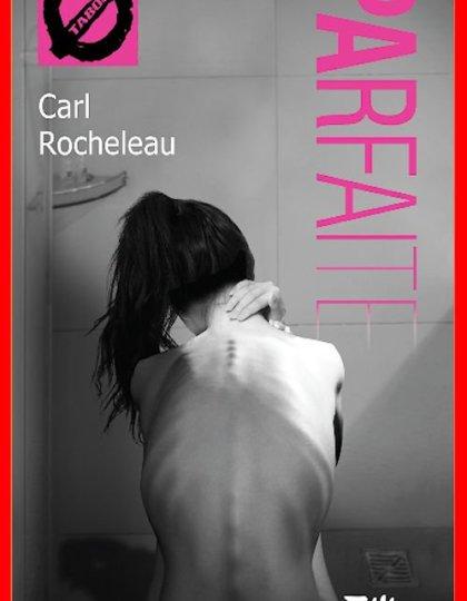 Carl Rocheleau - Parfaite 2015