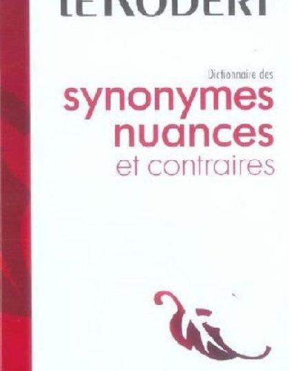 Dictionnaire Le Robert des synonymes, nuances et contraires