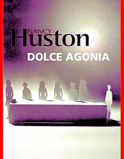 Nancy Huston - Dolce agonia
