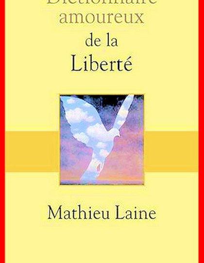 Mathieu Laine (2016) - Dictionnaire amoureux de la liberté