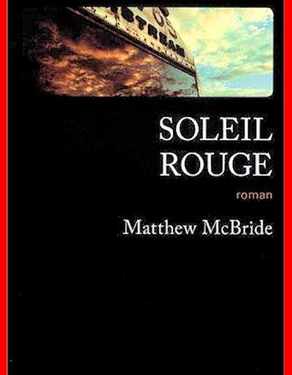 Matthew Mcbride (2017) - Soleil Rouge