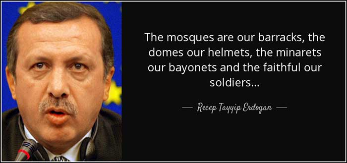 quote-the-mosques-are-our-barracks-the-domes-our-helmets-the-minarets-our-bayonets-tayyip-erdogan