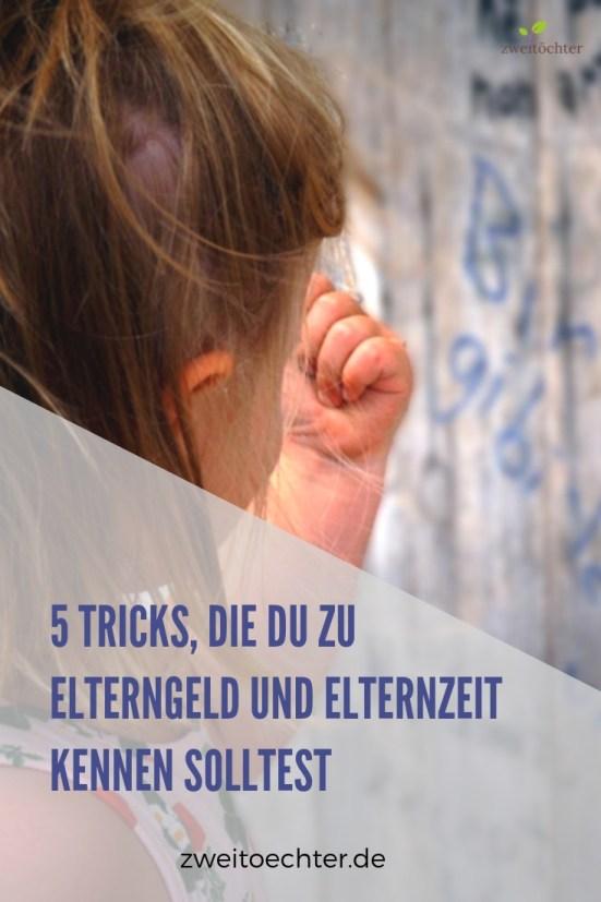 5 Tricks, die Du zu Elterngeld und Elternzeit kennen solltest - zweitöchter #elterngeld #elternzeit #trick