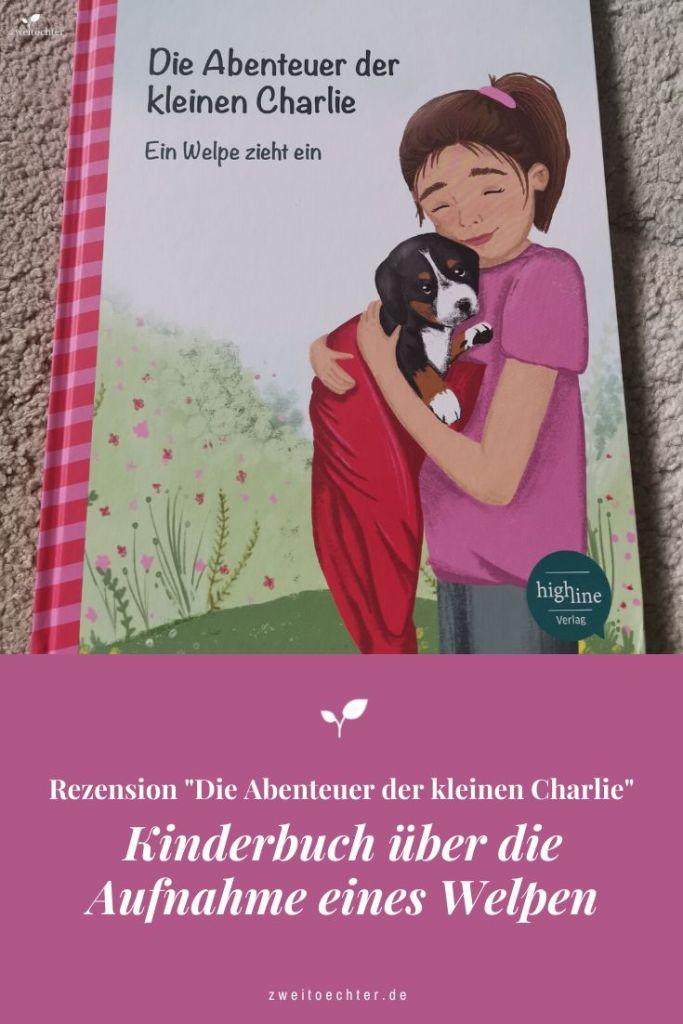 """""""Die Abenteuer der kleinen Charlie"""" vom Highline Verlag - Kinderbuch-Rezension über die Aufnahme eines Welpen - zweitöchter"""