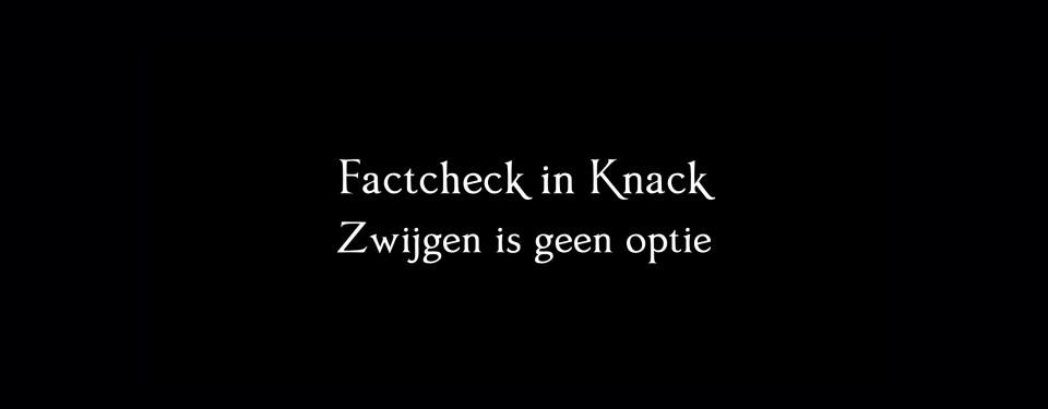 Factcheck Knack Zwijgen is geen optie