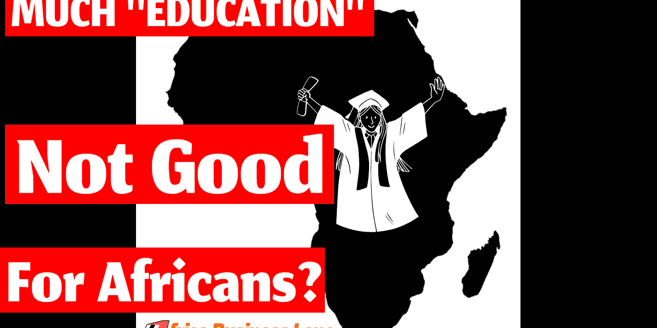 Watch: Africa Education System promote remembering, Not thinking: Full Video