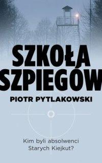 Szkola-szpiegow_Piotr-Pytlakowski,images_big,23,978-83-7700-158-5
