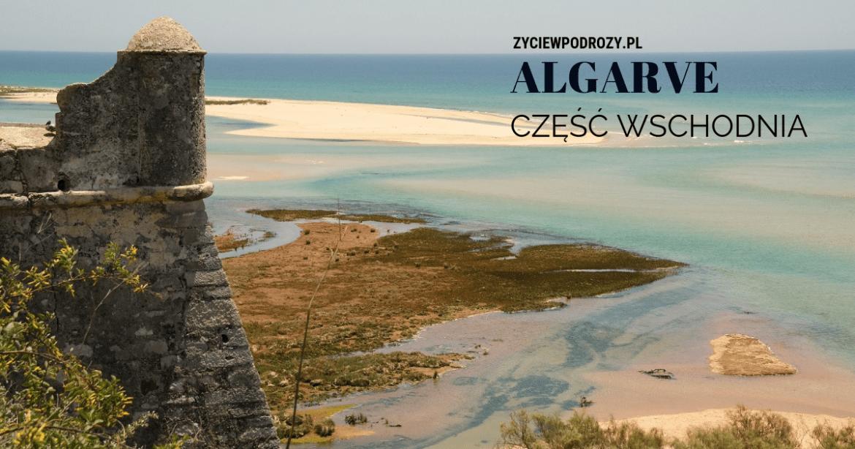 Algarve Wschod Zycie W Podrozy Blog I Podcast Podrozniczy