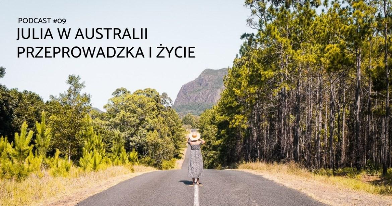 emigracja i życie w australii julia raczko podcast przeprowadzka do australii