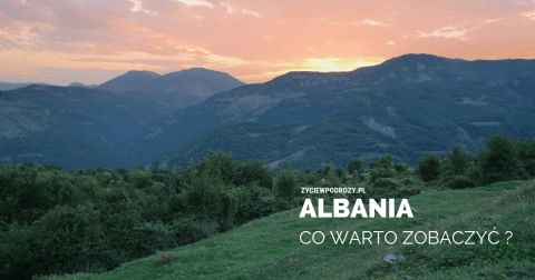 Albania-Co-warto-zobaczyć życie w podróży blog podróżniczy