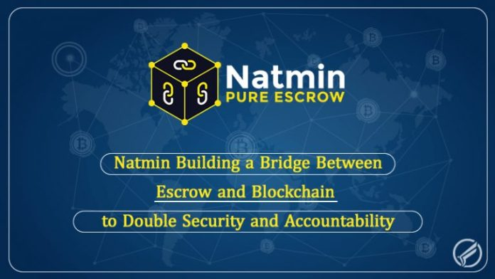Natmin Building a Bridge Between Escrow and Blockchain to Double Security and Accountability