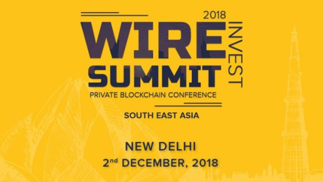 WIRESUMMIT 2018: Convergence of Blockchain-Startups and Investors About to Happen in New Delhi