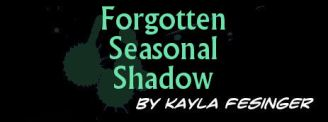 Forgotten Seasonal Shadow