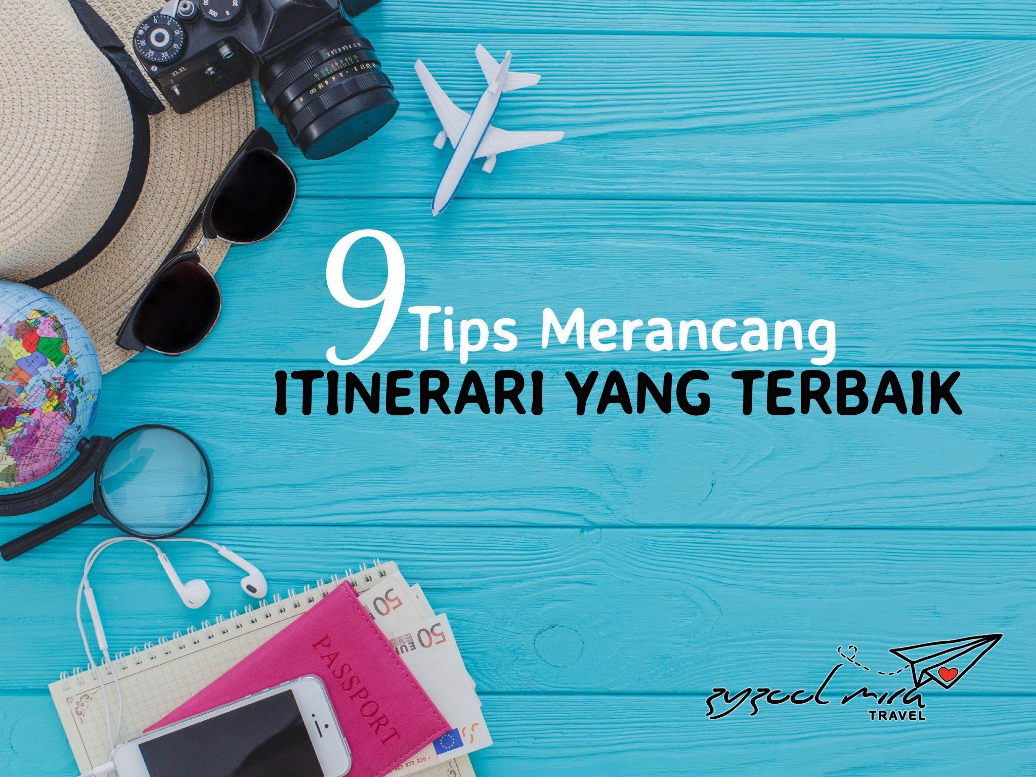 9 Tips Merancang Itinerari yang Terbaik